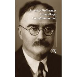 Maurice Halbwachs - Miklós Tamás: Az emlékezet társadalmi keretei