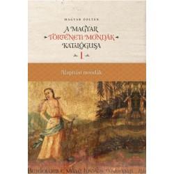 Magyar Zoltán: Magyar történeti mondák katalógusa I-XII. kötet