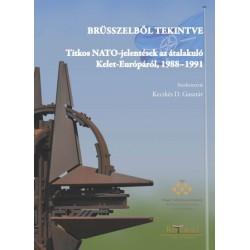 Kecskés D. Gusztáv: Brüsszelből tekintve - Titkos NATO-jelentések az átalakuló Kelet-Európáról, 1988?1991