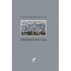 Czilczer Olga: Próbavonulás