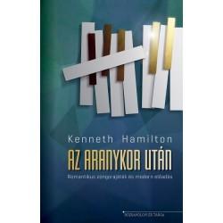 Kenneth Hamilton - Ignácz Ádám: Az aranykor után - Romantikus zongorajáték és modern előadás