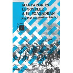 Bevilaqua Borsody Béla - Mitrovits Miklós - Tábori Kornél: Magyarok és lengyelek a 19. században - Egy 1944-ben betiltott könyv
