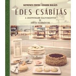 Czanik Balázs - Kemenes Edith: Édes csábítás - A legfinomabb hagyományos és diétás sütemények