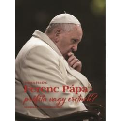 Tomka Ferenc: Ferenc pápa - próféta vagy eretnek?