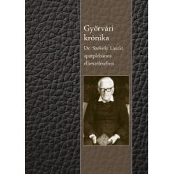 Székely László: Győrvári krónika - Dr. Székely László apátplébános elbeszélésében