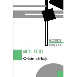 Antal Attila: Orbán bárkája