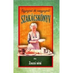 Zsuzsi néni: Egyszerű de nagyszerű szakácskönyv
