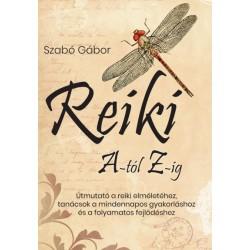 Szabó Gábor: Reiki A-tól Z-ig