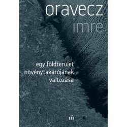 Oravecz Imre: Egy földterület növénytakarójának változása