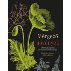 Elizabeth A. Dauncey - Sonny Larsson: Mérgező növények - A Föld legmérgezőbb növényeinek természetrajza