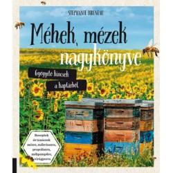 Stephanie Bruneau: Méhek, mézek nagykönyve - Gyógyító kincsek a kaptárból - Receptek és tanácsok mézre, méhviaszra, propolisz...