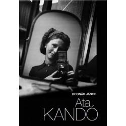 Bodnár János: Ata Kandó - A fényképezés híres mesterei