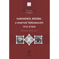 Bódy Zsombor: Háborúból békébe - a magyar társadalom 1918 után