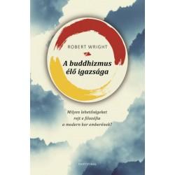 Robert Wright: A buddhizmus élő igazsága
