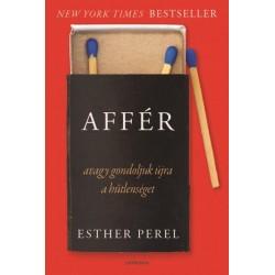 Esther Perel: Affér - avagy gondoljuk újra a hűtlenséget