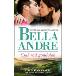 Bella Andre: Csak rád gondolok