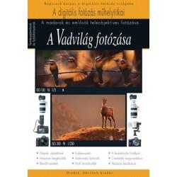 Orbán Zoltán - Máté Bence - Enczi Zoltán - Imre Tamás - Korbely Attila: A vadvilág fotózása - Madarak és emlősök fotózása