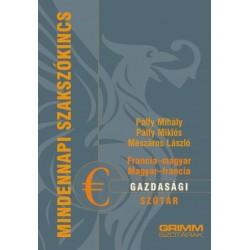 Mészáros László - Pálfy Mihály - Pálfy Miklós: Francia-magyar, magyar-francia gazdasági szótár