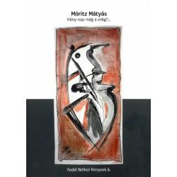 Móritz Mátyás: Hány nap még a világ? ... - Fedél Nélkül Könyvek 6.