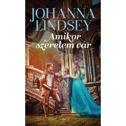 Johanna Lindsey: Amikor szerelem vár