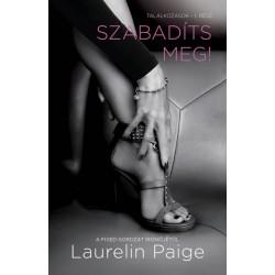 Laurelin Paige: Szabadíts meg! - Találkozások - 1. rész