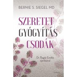 Bernie S. Siegel: Szeretet, gyógyítás, csodák