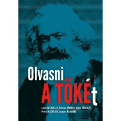 Louis Althusser - Étienne Balibar - Roger Establet - Pierre Macherey - Jacques Ranci?re: Olvasni A tőkét