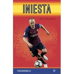 Tom Oldfield - Matt Oldfield: Iniesta - Focihősök 6.