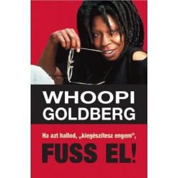 """Whoopi Goldberg: Ha azt hallod, """"kiegészítesz engem"""", Fuss el!"""