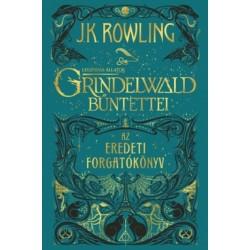 J. K. Rowling: Legendás állatok - Grindelwald bűntettei - Az eredeti forgatókönyv