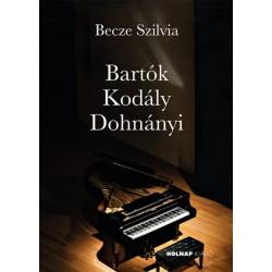 Becze Szilvia: Bartók - Kodály - Dohnányi
