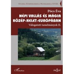 Pócs Éva: Népi vallás és mágia Közép-Kelet-Európában - Válogatott tanulmányok II.