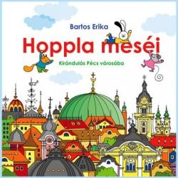 Bartos Erika: Hoppla meséi - Vendégségben Pécs városában