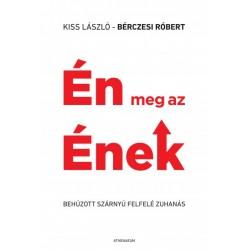 Bérczesi Róbert - Kiss László: Én meg az Ének - behúzott szárnyú felfelé zuhanás