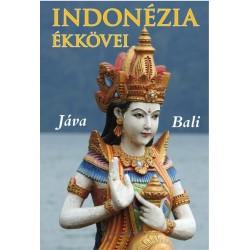 Ágh Attila - Csák Erika - Varga Gyula: Indonézia ékkövei - Jáva, Bali