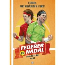 Sebastián Fest: Federer és Nadal - A párharc, amely megváltoztatta a teniszt