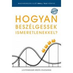 Lichtenegger Erdős Zsuzsanna: Hogyan beszélgessek ismeretlenekkel?