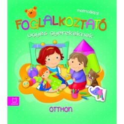 Joanna Kuryjak: Foglalkoztató ügyes gyerekeknek - Otthon