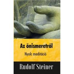 Rudolf Steiner: Az önismeretről - Nyolc meditáció