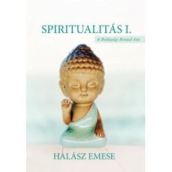 Halász Emese: Spiritualitás I.