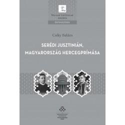 Csíky Balázs: Serédi Jusztinián, Magyarország hercegprímása
