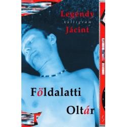 Legéndy Jácint: Földalatti oltár
