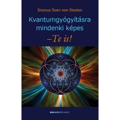Siranus Sven Von Staden: Kvantumgyógyításra mindenki képes - Te is!