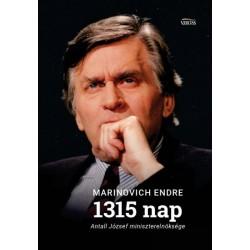 Marinovich Endre: 1315 nap - Antall József miniszterelnöksége