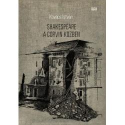Kovács István: Shakespeare a Corvin közben
