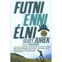 Scott Jurek: Futni, enni, élni