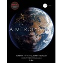 Alastair Fothergill - Keith Scholey: A mi bolygónk