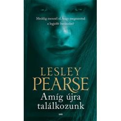 Lesley Pearse: Amíg újra találkozunk
