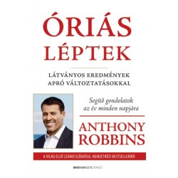 Anthony Robbins: Óriás léptek - Látványos eredmények apró változtatásokkal