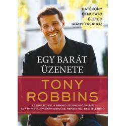 Tony Robbins: Egy barát üzenete - Hatékony útmutató életed irányításához